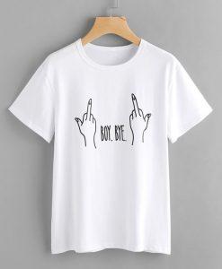 Boy Bye White T-shirt ZK01