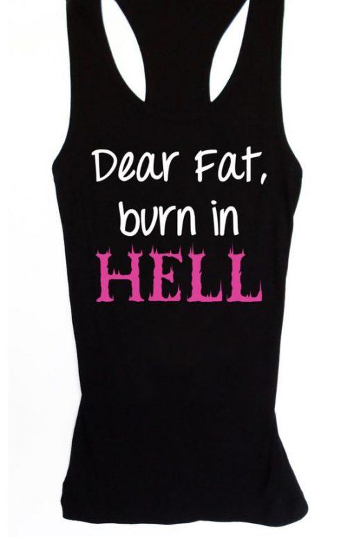 Dear Fat Burn in Hell Tanktop ZK01