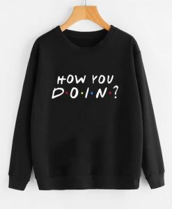 How You Doin Sweatshirt LP01
