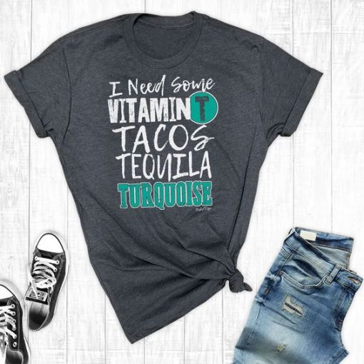 I Need Some Vitamin T T-shirt ZK01