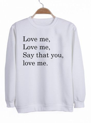 Love Me Say That You Sweatshirt LP01
