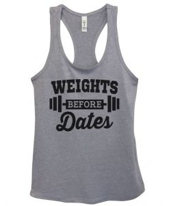 Weights Before Dates Tanktop ZK01