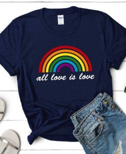 All Love Is Love T Shirt SR01