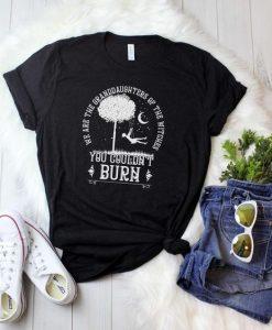 You Couldn't Burn T Shirt SR01