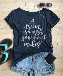 A Dream Is A Wish Your Heart T-Shirt AV01
