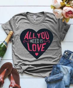 All You Need Is Love Tshirt SR01