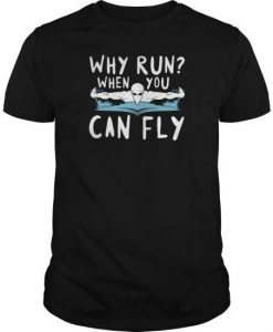Why Run When You T-Shirt FR01
