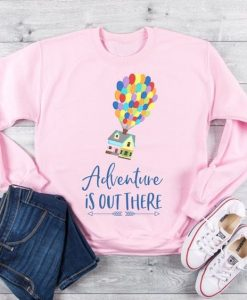 Adventure is Out There Sweatshirt FD