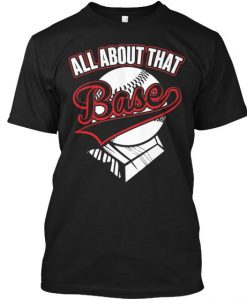 All About that base T Shirt SR01