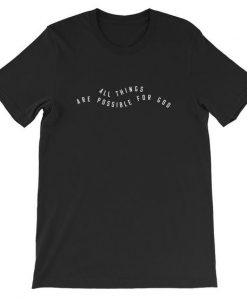 All Things Possible T-Shirt EM29