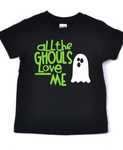 All the Ghouls love me T-Shirt EL