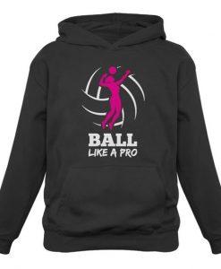 Ball Like a Pro Hoodie EM01