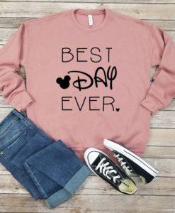Best Day Ever Sweatshirt FD