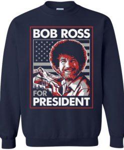 Bob Ross For President Sweatshirt EL29