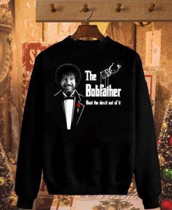 Bob Ross the Bobfather Sweatshirt EL29