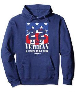 22 Day Veteran Lives Matter Hoodie EL27N