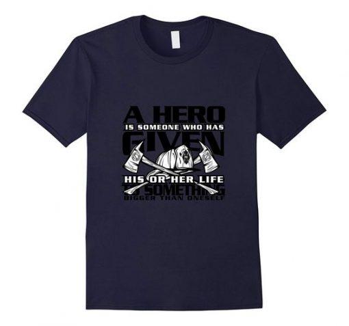 A Hero is Someone Tshirt EL4N