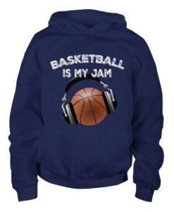 Basketball Is My Jam Hoodie EL01