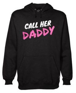 Call Her Daddy Hoodie SR28N