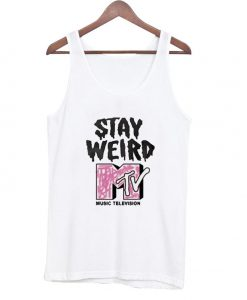 Stay Weird MTV Tanktop EL29N