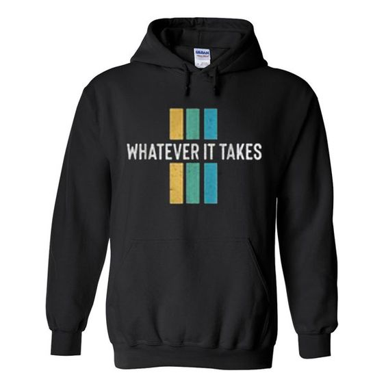 Whatever It Takes Hoodie SR28N