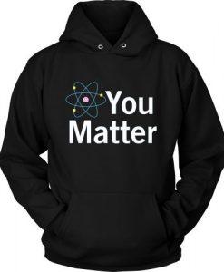You Matter Hoodie EL27N