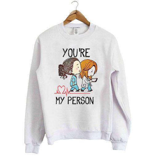 You're My Person Sweatshirt FD30N