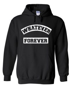 whatever forever Hoodies FD28N