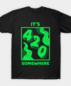 420 Somewhere T Shirt SR18D