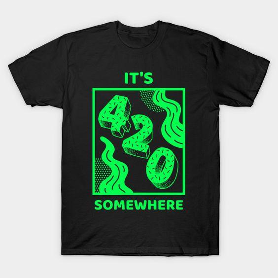 420 Somewhere T Shirt SR18D