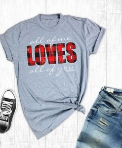 All Of Me Loves T-Shirt VL20D