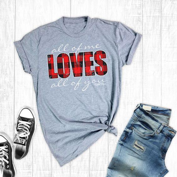 All Of Me Loves T-Shirt VL20D