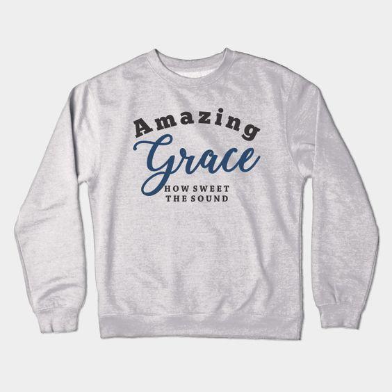 Amazing Grace Sweatshirt SR4D