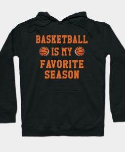 Basketball Favorite Season Hoodie SR7D
