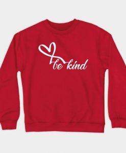 Be Kind Funny Sweatshirt SR2D