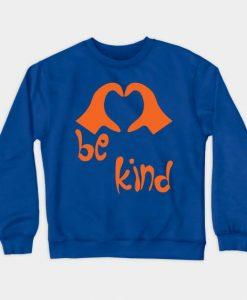 Be Kind Love Sweatshirt SR2D