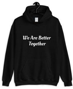 Better Together Hoodie SR7D