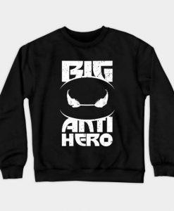 Big Anti Hero Sweatshirt SR2D