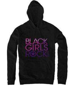 Black Girls Rock Hoodie SR18D