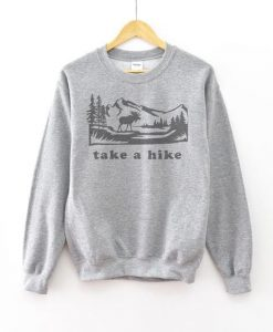 Take A Hike Sweatshirt FD3D