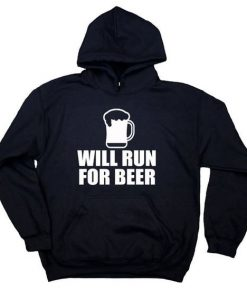 Will Run For Beer Hoodie SR2D