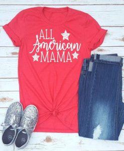 All American Mama Tshirt FD27J0