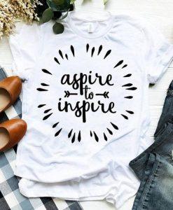 Aspire to Inspire T Shirt SR22J0