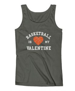 Basketball Is My Valentine Tank Top SR12J0