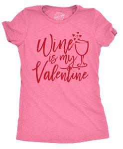 Wine IsMy Valentine Tshirt ND11J0