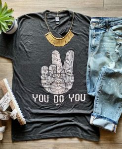 You Do you Tshirt FD24J0