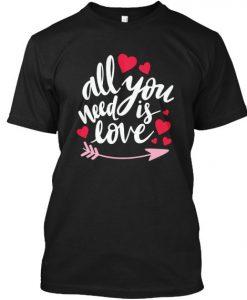You Need Valentine T-shirt ND11J0