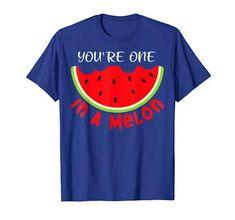Youre One In A Melon Tshirt EL21J0