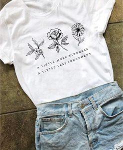 A Little More Kindness Tee Shirt FD3F0