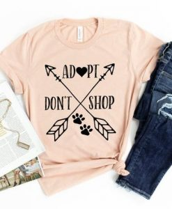 Adopt Don't Shop Shirt FD27F0